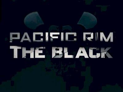 Trailer Terbaru Dari Pacific Rim: The Black Tampilkan Berbagai Aksi Seru
