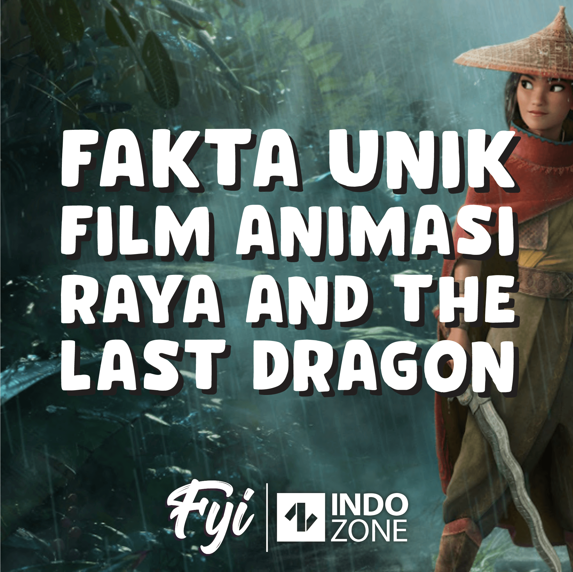 Fakta Unik Film Animasi Raya and The Last Dragon