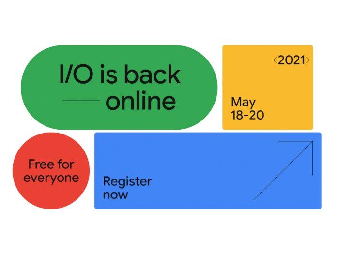 Event Google I/O 2021 Bakal Digelar 18 Mei Ini Secara Online, Gratis untuk Semua!