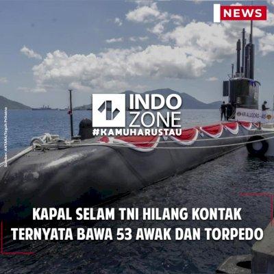 Kapal Selam TNI Hilang Kontak Ternyata Bawa 53 Awak dan Torpedo